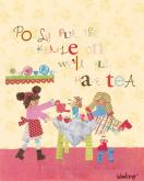 Polly Put the Kettle On by Oopsy daisy