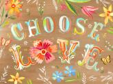 Choose Love by Oopsy daisy