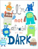I'm Not Afraid Of The Dark by Oopsy daisy