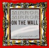 Mirror Mirror On The Wall by Oopsy daisy