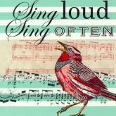 Sing Loud Sing Often by Oopsy daisy