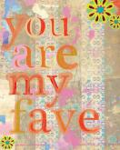You Are My Fave by Oopsy daisy